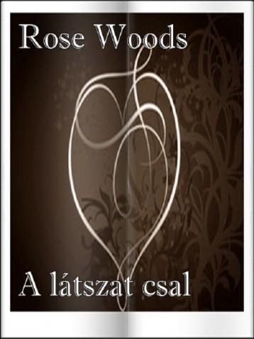 A látszat csal - Ekönyv - Rose Woods
