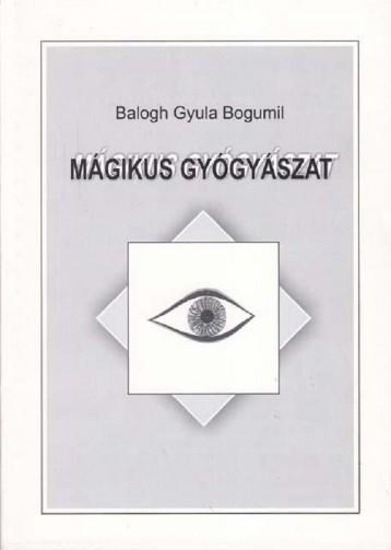 Mágikus gyógyászat - Ekönyv - Balogh Gyula Bogumil