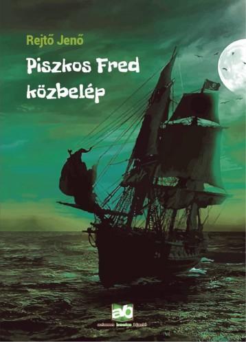 Piszkos Fred közbelép - Ebook - Rejtő Jenő