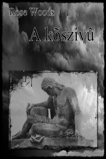 A kőszívű - Ekönyv - Rose Woods