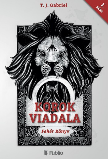 Korok Viadala I. - Ekönyv - T.J. Gabriel