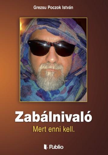 Zabálnivaló - Ekönyv - Grezsu Poczok István