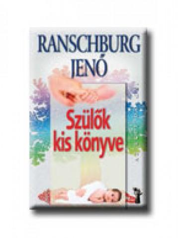 SZÜLŐK KIS KÖNYVE - Ekönyv - RANSCHBURG JENŐ