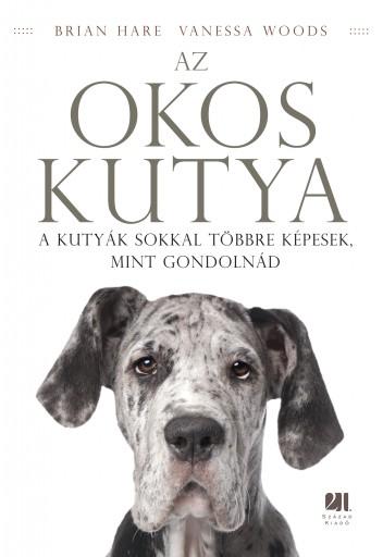 Az okos kutya - Ekönyv - Brian Hare, Vanessa Woods