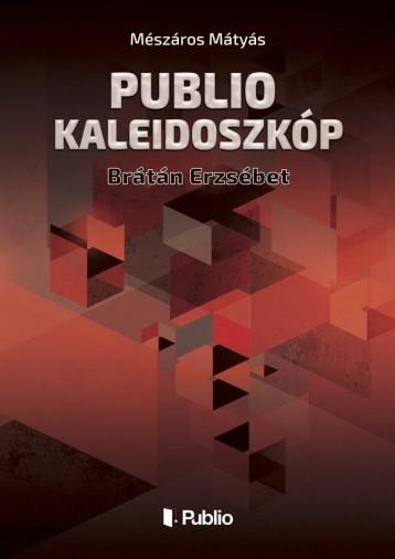 Publio Kaleidoszkóp VI. - Ebook - Mészáros Mátyás