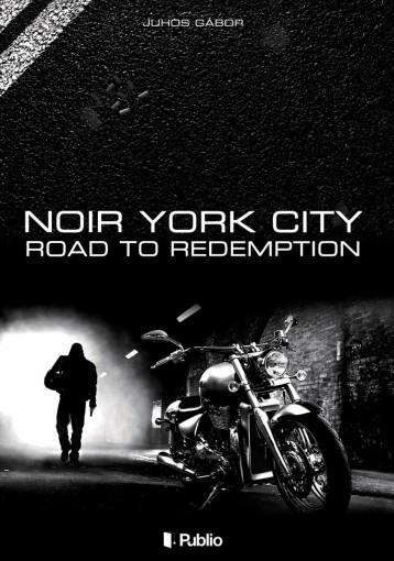 Noir York City - Road to Redemption - Ebook - Juhos Gábor