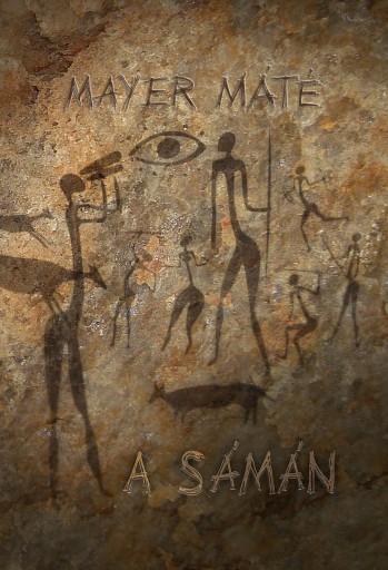 A sámán - Ekönyv - Mayer Máté