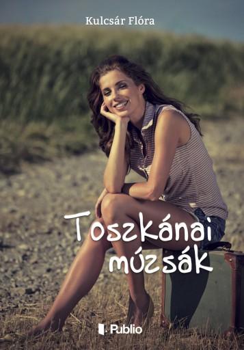 Toszkánai múzsák - Ekönyv - Kulcsár Flóra