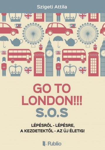 Go To London!!! S.O.S - Ekönyv - Szigeti Attila