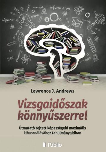 Vizsgaidőszak könnyűszerrel - Ebook - Lawrence J. Andrews