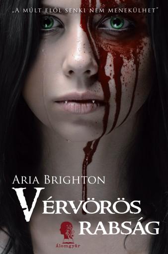 Vérvörös rabság - Ekönyv - Aria Brighton