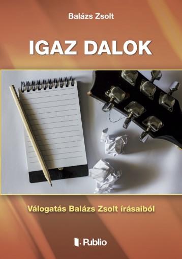 Igaz dalok - Ekönyv - Balázs Zsolt
