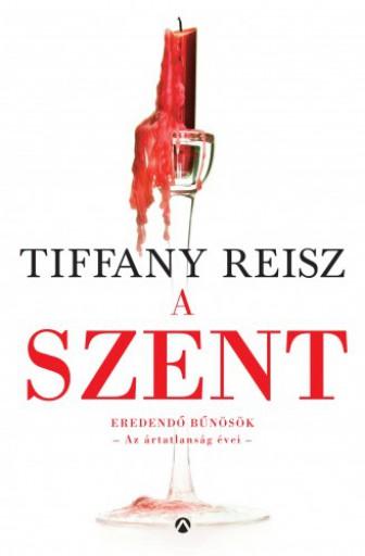 A Szent - Ekönyv - Tiffany Reisz
