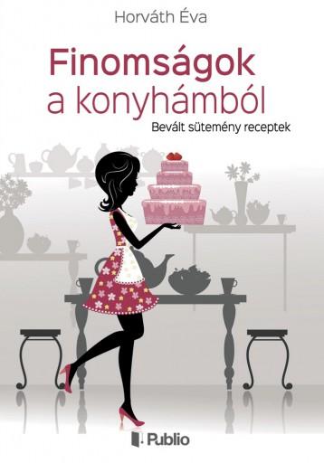 Finomságok a konyhámból - Ekönyv - Horváth Éva