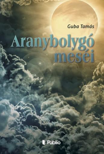 Aranybolygó meséi - Ekönyv - Guba Tamás