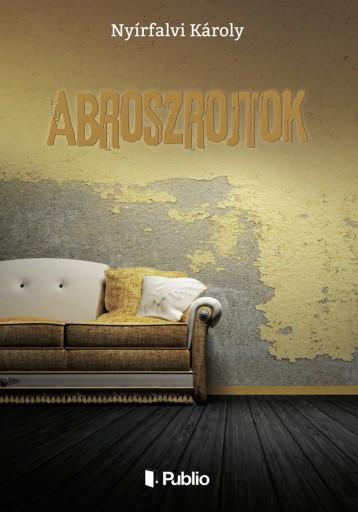 Abroszrojtok - Ekönyv - Nyírfalvi Károly