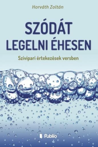 Szódát legelni éhesen - Ekönyv - Horváth Zoltán