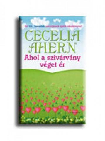 AHOL A SZIVÁRVÁNY VÉGET ÉR - - Ekönyv - AHERN, CECELIA