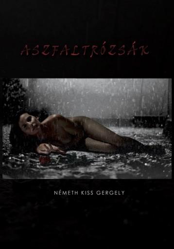 Aszfaltrózsák - Ekönyv - Németh Kiss Gergely