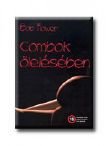COMBOK ÖLELÉSÉBEN - Ekönyv - FLOWER, BOB