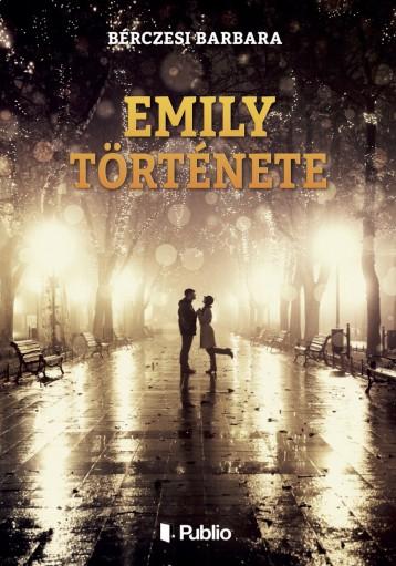 Emily története - Ebook - Bérczesi Barbara