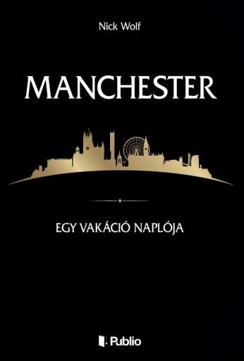 Manchester - Ekönyv - Nick Wolf