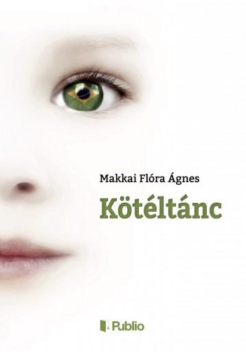 KÖTÉLTÁNC - Ekönyv - Makkai Flóra Ágnes