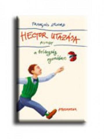 HECTOR UTAZÁSA, AVAGY A BOLDOGSÁG NYOMÁBAN - Ekönyv - LELORD, FRANCOIS