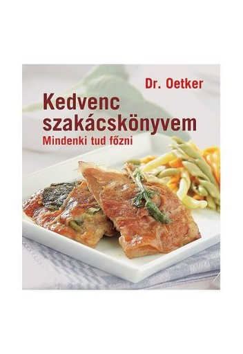 KEDVENC SZAKÁCSKÖNYVEM - MINDENKI TUD FŐZNI - Ekönyv - OETKER DR.