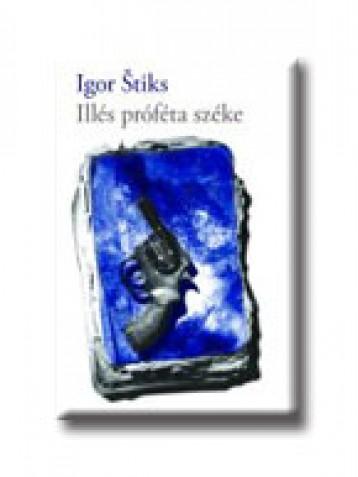 ILLÉS PRÓFÉTA SZÉKE - Ekönyv - STIKS, IGOR
