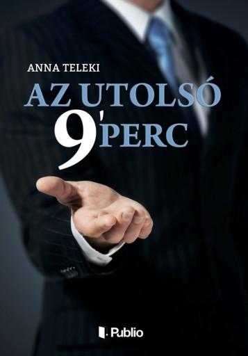 Az utolsó 9` perc - Ekönyv - Anna Teleki