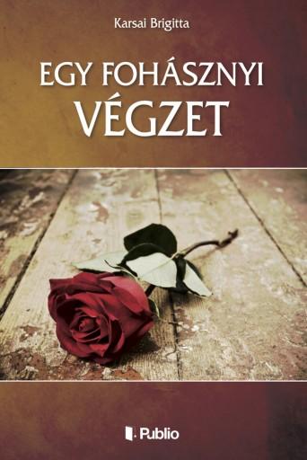 Egy fohásznyi végzet - Ekönyv - Karsai Brigitta