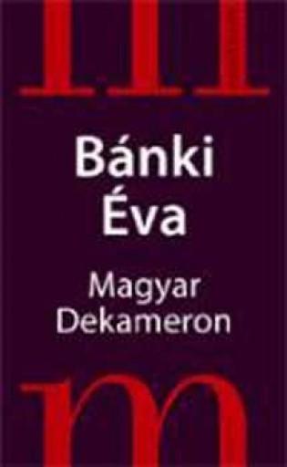 MAGYAR DEKAMERON - Ebook - BÁNKI ÉVA