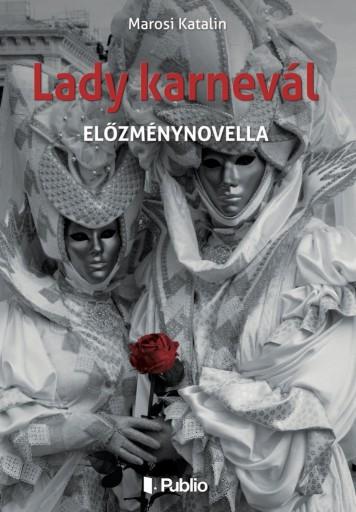 Lady karnevál - Ekönyv - Marosi Katalin