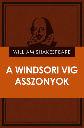 A windsori vig asszonyok - Ekönyv - William Shakespeare