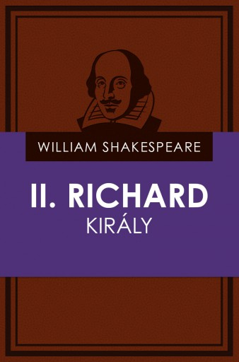 II. Richard király - Ekönyv - William Shakespeare