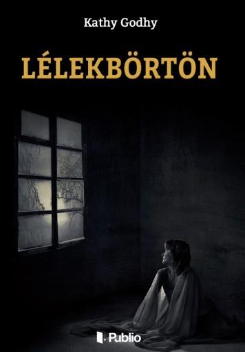 Lélekbörtön - Ekönyv - Kathy Godhy