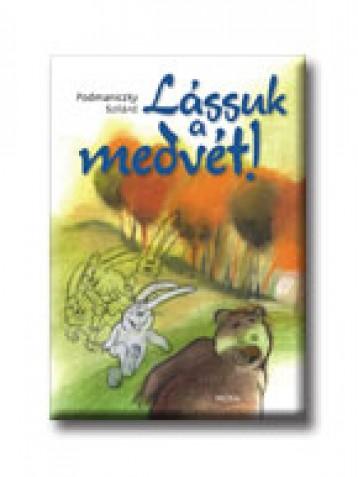 LÁSSUK A MEDVÉT! - Ebook - PODMANICZKY SZILÁRD