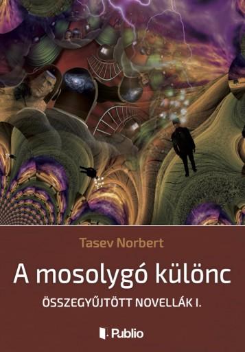A mosolygó különc - Ekönyv - Tasev Norbert