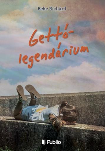 Gettó-legendárium - Ekönyv - Beke Richárd