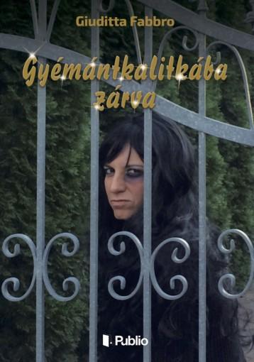 Gyémántkalitkába zárva - Ekönyv - Giuditta Fabbro