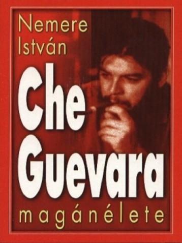 Che Guevara magánélete - Ekönyv - Nemere István