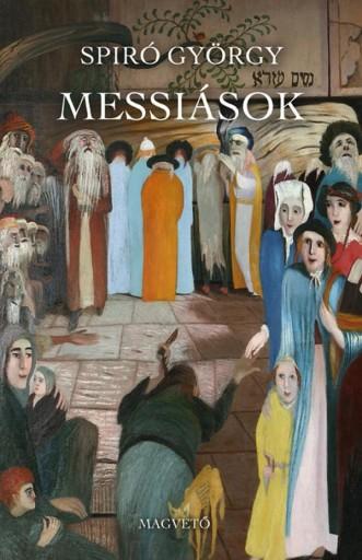 MESSIÁSOK (HŐSÉG) - Ebook - SPIRÓ GYÖRGY