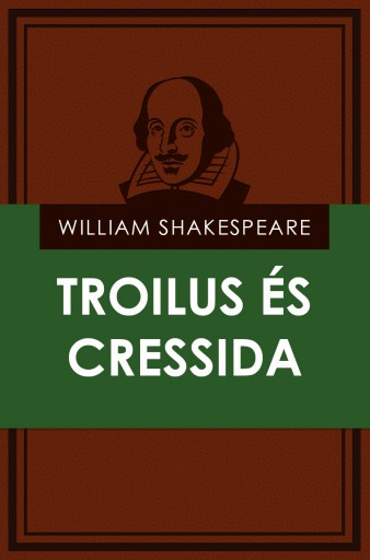 Troilus és Cressida - Ekönyv - William Shakespeare