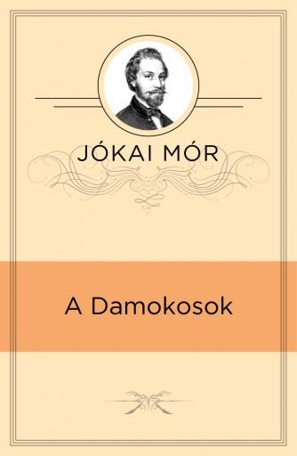 A Damokosok - Ekönyv - Jókai Mór
