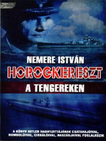 Horogkereszt a tengereken - Ekönyv - Nemere István