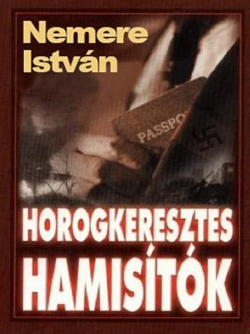 Horogkeresztes hamisítók - Ekönyv - Nemere István