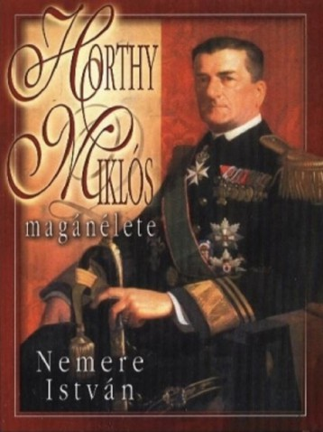 Horthy Miklós magánélete - Ekönyv - Nemere István