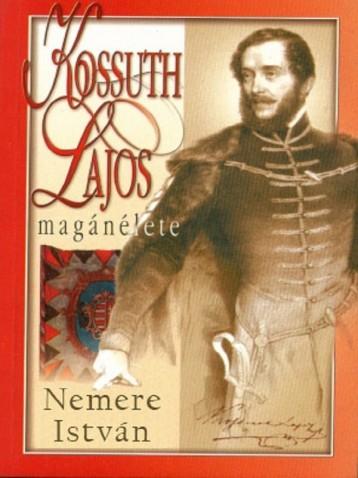 Kossuth Lajos magánélete - Ebook - Nemere István
