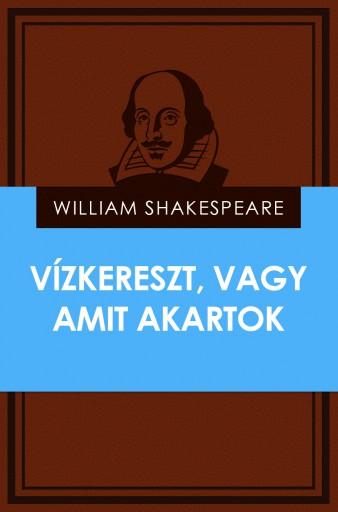Vízkereszt, vagy amit akartok - Ekönyv - William Shakespeare